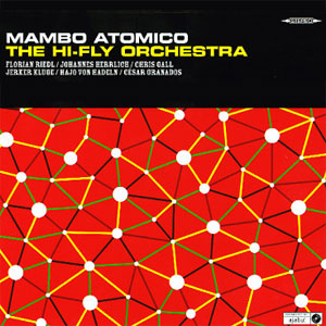 The Hi-Fly Orchestra - Mambo Atomico