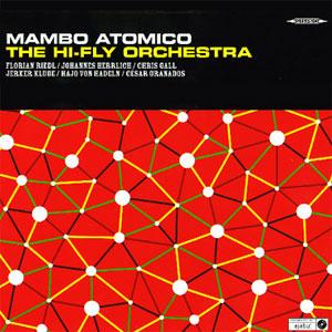 The Hi-Fly Orchestra - Mambo Atomico