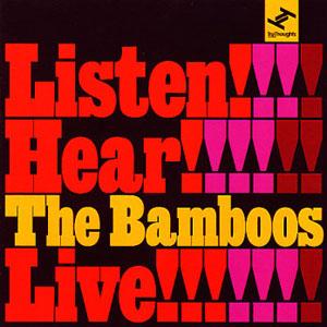 The Bamboos - Listen Hear ... The Bamboos Live