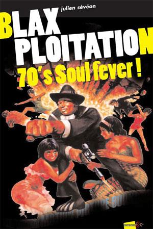 Julien Sévéon - Blaxploitation 70's Soul Fever