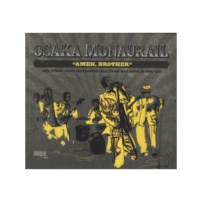 Osaka Monaurail - Amen, Brother And Other Funk Instrumentals From Way Back In The Day
