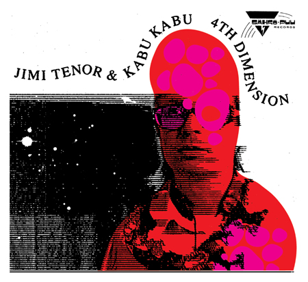 Jimi Tenor and Kabu Kabu - 4th Dimension