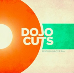 Dojo Cuts feat. Roxie Ray - Dojo Cuts feat. Roxie Ray
