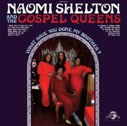 Naomi Shelton and the Gospel Queens - What Have You Done My Brother ?