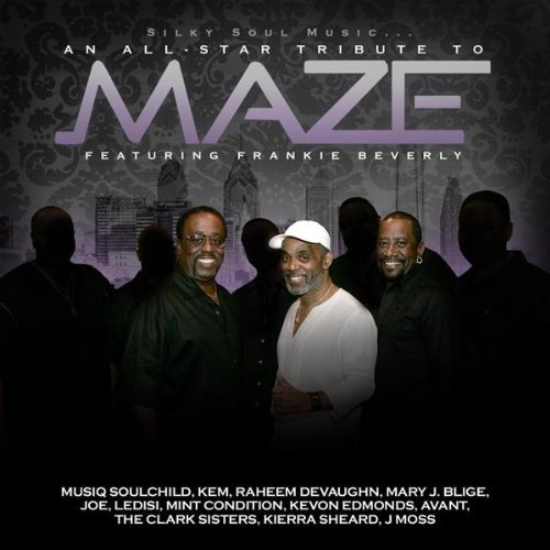 Silky Soul Music... An All Star Tribute to Maze feat Frankie Beverly