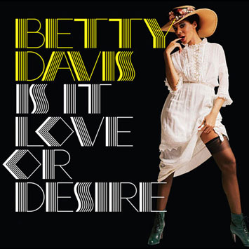 Betty Davis - Is This Love Or Desire ?