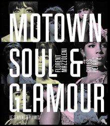 Motown, Soul et glamour par  Florent Mazzoleni et Gilles Pétard
