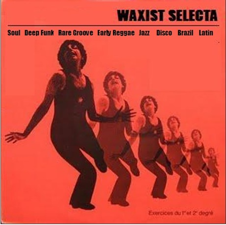 Waxist Selecta