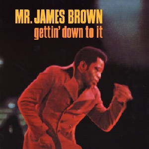 James Brown - Gettin'Down To It