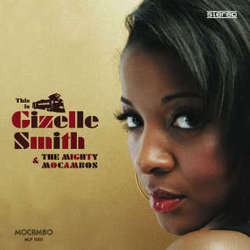 Gizelle Smith & The Mighty Mocambos - This is