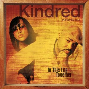 Kindred & The Family Soul - In This Life Together