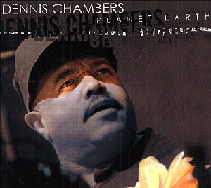 Dennis Chambers - Planet Earth