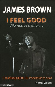 I feel Good : Mémoires d'une vie - James Brown