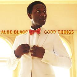 Aloe Blacc : Good Things
