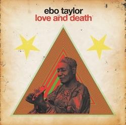 Ebo Taylor : Love & Death
