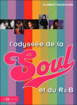 L'Odyssée de la Soul et du R'n'B par Florent Mazzoleni.