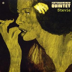 Yesterday New Quintet - Stevie