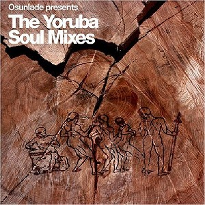 Osunlade - The Yoruba Soul Mixes