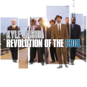 Kyle Jason - Revolution of The Cool
