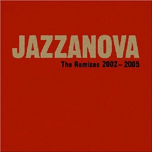 Jazzanova - The Remixes 2002-2005
