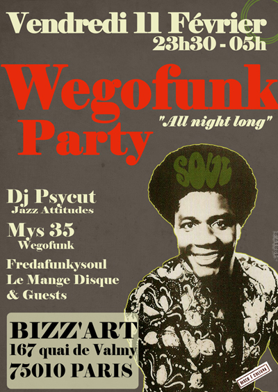 Wegofunk Party All Night Long - vendredi 11 février 2001 de 11h30 à 5 h ! Au Bizz'Art (Paris) >> Soirée Funk Soul !