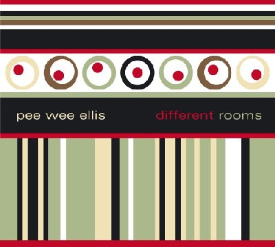 Pee Wee Ellis - Different Rooms