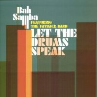 Bah Samba feat The Fatback Band - Let the drummer speak