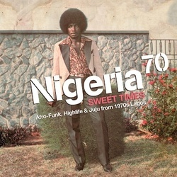 Nigeria 70 : Sweet Times