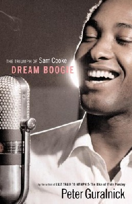 Dream Boogie : The Triumph of Sam Cooke par Peter Guralnick
