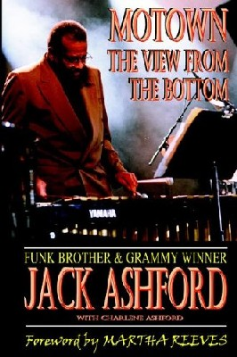 Motown : The View from the Bottom - Jack Ashford