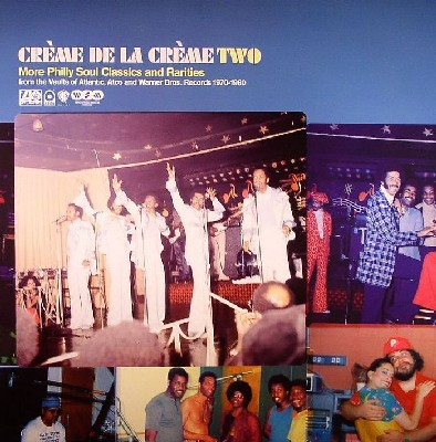 Crème de la crème vol. 2 (More Philly Soul Classics & Rarities)
