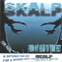 Skalp - From my head to your feet