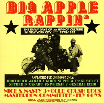 Big Apple Rappin' : The Early days of hip hop culture in new york city (1979-1982)