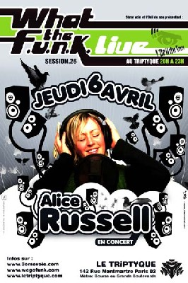 What the FUNK #26 Live - Jeudi 6 Avril 2006 - Alice Russell