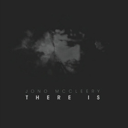 Jono McCleery – There Is