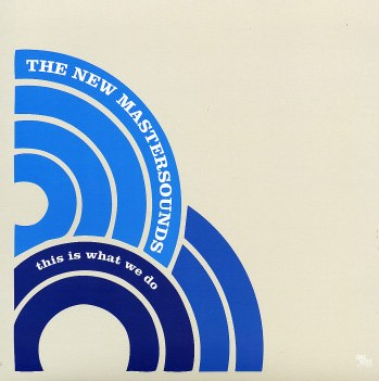 The New Mastersounds - This is What we do
