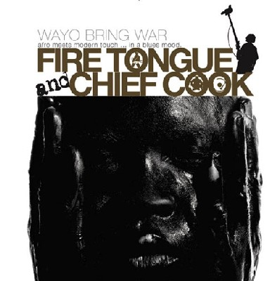 Fire Tongue & Chief Cook - Wayo bring war