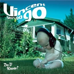 Vincent Van Go Go - Do U know?
