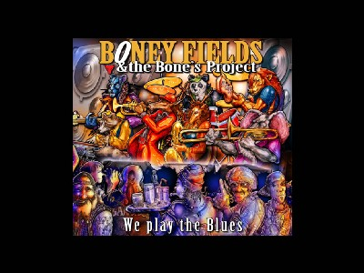 Boney Fields - We play the Blues