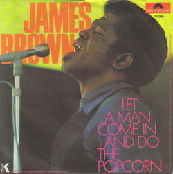 James Brown - Let A Man Come In And Do The Popcorn