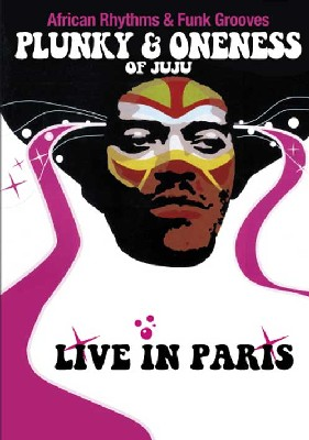 Plunky & Oneness of Juju - Live in Paris