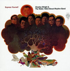 Charles Wright / N.W.A. - Express Yourself