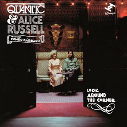 Quantic & Alice Russel New Single - Look Around The Corner
