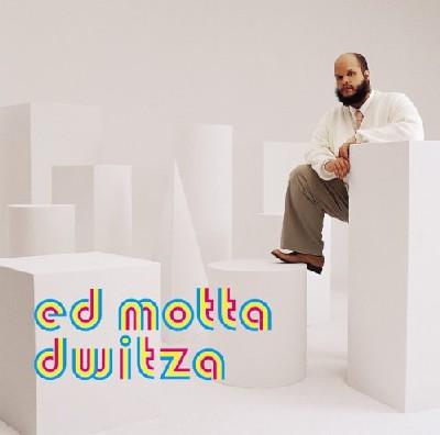 Ed Motta - Dwitza