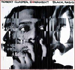 Robert Glasper Experiment - Black Radio