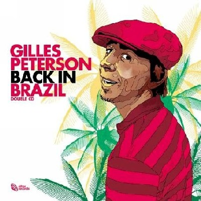 Gilles Peterson - Back in Brazil