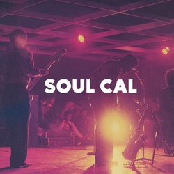 Soul Cal: Disco and Modern Soul Masterpieces (1971-1982)