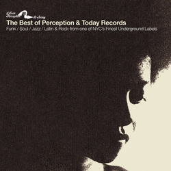 The Best of Perception & Today Records (Compiled by DJ Spinna and BBE Soundsystem)