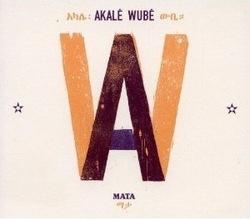 Deux titres du nouvel album d'Akalé Wubé en écoute