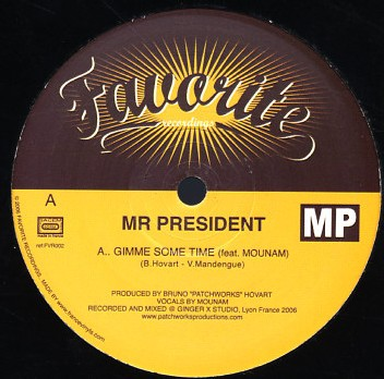 Mr President - Gimme Some Time